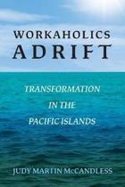Workaholics Adrift