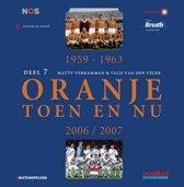 Oranje toen en nu 7 1959-1963, 2006/2007