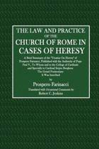The Law and Practice of the Church of Rome in Cases of Heresy