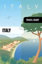 Italy Travel Diary: Guided Journal Log Book To Write Fill In - 52 Famous Traveling Quotes, Daily Agenda Time Table Planner - Travelers Vac
