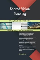Shared Vision Planning A Complete Guide - 2020 Edition
