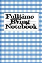 Fulltime Rving Notebook