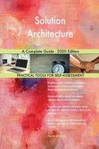 Solution Architecture a Complete Guide - 2020 Edition