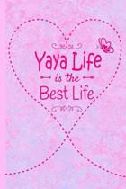 Yaya Life Is The Best Life: Grandma Journal 6 x 9 120 page Lined Pink Marble Notebook Butterfly Heart Design for Daily Diary Writing or Notepad -