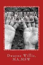 All Our Hands Are Stained