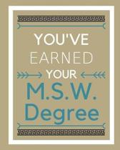 You've Earned Your M.S.W. Degree