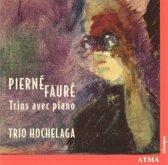 Trio Hochelaga - Pierne: Piano Trio/ Faure: Piano Tr