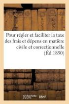 Tableaux Pour R gler Et Faciliter La Taxe Des Frais Et D pens En Mati re Civile Et Correctionnelle
