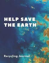 Help Save The Earth Recycling Journal