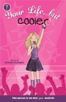 Your Life, but Cooler