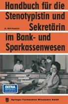 Handbuch F r Die Stenotypistin Und Sekret rin Im Bank- Und Sparkassenwesen