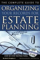 The Complete Guide to Organizing Your Records for Estate Planning Step-by-Step Instructions With Companion CD-ROM