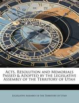 Acts, Resolution and Memorials Passed & Adopted by the Legislative Assembly of the Territory of Utah