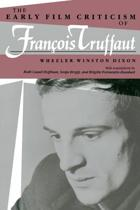 Early Film Criticism of Francois Truffaut
