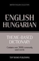 Theme-Based Dictionary British English-Hungarian - 3000 Words