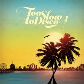Too Slow To Disco Vol. 3 (Blue)