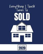 Real Estate Planner + Organizer 2020: Everything I Touch Turns To Sold 2020 Planner for Real Estate Professionals Navy Blue Design