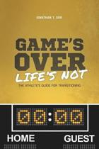 Game's Over Life's Not
