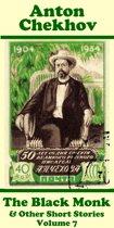 Anton Chekhov - The Black Monk & Other Short Stories (Volume 7)