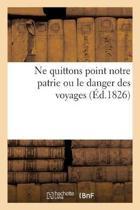 Ne Quittons Point Notre Patrie Ou Le Danger Des Voyages