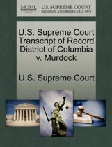 U.S. Supreme Court Transcript of Record District of Columbia V. Murdock