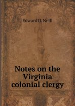 Notes on the Virginia Colonial Clergy