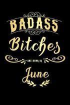 Badass Bitches Are Born In June