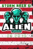 Storm Area 51 Alien squad: UFO USA Lined Notebook / Diary / Journal To Write In for men & women for Storm Area 51 Alien & UFO paranormal activity