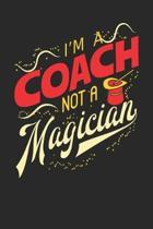 I'm A Coach Not A Magician
