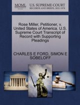 Rose Miller, Petitioner, V. United States of America. U.S. Supreme Court Transcript of Record with Supporting Pleadings