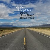 CD cover van Down The Road Wherever (Deluxe Edition) van Mark Knopfler