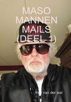 Maso mannen mails (deel 1)