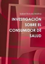 Investigacion Sobre El Consumidor De Salud