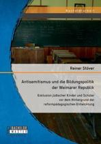 Antisemitismus Und Die Bildungspolitik Der Weimarer Republik