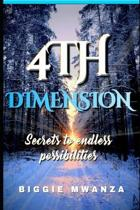 4th Dimension: Secrets to endless possibilities