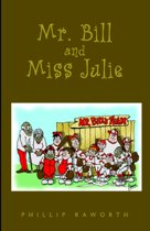 Mr. Bill And Miss Julie