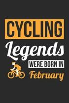 Cycling Legends Were Born In February - Cycling Journal - Cycling Notebook - Birthday Gift for Cyclist: Unruled Blank Journey Diary, 110 blank pages,