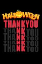 Thank you: Halloween costume Lined Notebook / Diary / Journal To Write In 6''x9'' for Scary Halloween, Spooky Ghosts, Pumpkins for