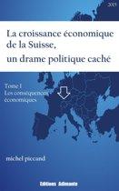 La croissance économique de la Suisse, un drame politique caché