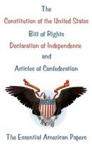 The Constitution of the United States, Bill of Rights, Declaration of Independence, and Articles of Confederation