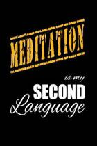 Meditation Is My 2nd Language