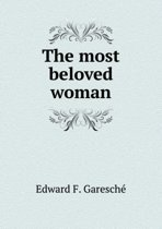 The Most Beloved Woman