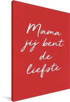 Mooi cadeau voor moeder met tekst - Mama jij bent de liefste voor de liefste mama Canvas 60x90 cm