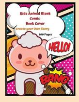 Kids Animal Blank Comic Book Cover Create your Own Story 100 Pages: 15 Pages of Graphic Designs Inside this Notebook Kids Can Write their Own Stories