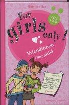 For girls only - Vriendinnen voor altijd