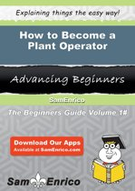 How to Become a Plant Operator