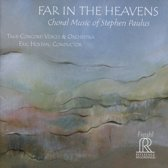 Far In The Heavens. Choral Music Of