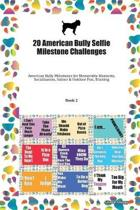 20 American Bully Selfie Milestone Challenges: American Bully Milestones for Memorable Moments, Socialization, Indoor & Outdoor Fun, Training Book 2