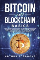 Bitcoin and Blockchain Basics: A non-technical introduction for beginners on Blockchain Technology, Cryptocurrency, Bitcoin, Altcoins, Ethereum, Ripple, Investing, Mining, Wallets & Smart Contracts.