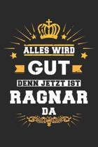 Alles wird gut denn jetzt ist Ragnar da: Notizbuch gepunktet DIN A5 - 120 Seiten f�r Notizen, Zeichnungen, Formeln - Organizer Schreibheft Planer Tage